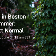 Webinar: Arriving in Boston This Summer - Our Next Normal